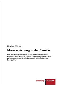 Moralerziehung in der Familie von Witzke,  Monika