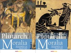 Moralia von Plutarch, Vogel,  Manuel, Weise,  Christiane