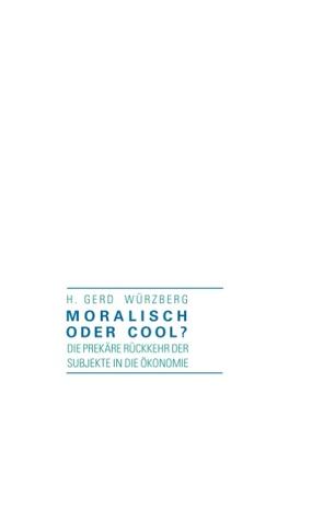 Moralisch oder cool? von Würzberg,  H. Gerd