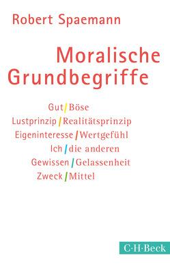 Moralische Grundbegriffe von Spaemann,  Robert