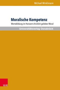 Moralische Kompetenz von Winklmann,  Michael