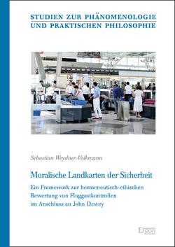 Moralische Landkarten der Sicherheit von Weydner-Volkmann,  Sebastian