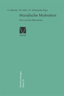 Moralische Motivation von Klemme,  Heiner F, Kühn,  Manfred, Schönecker,  Dieter