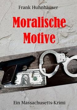 Moralische Motive von Huhnhäuser,  Frank