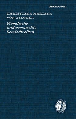 Moralische und vermischte Sendschreiben von von Ziegler,  Christiana Mariana