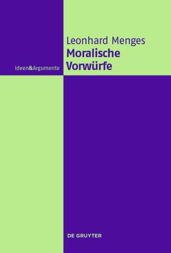 Moralische Vorwürfe von Menges,  Andreas Leonhard
