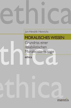 Moralisches Wissen von Heinrichs,  Jan-Hendrik