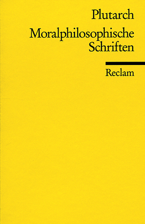 Moralphilosophische Schriften von Klauck,  Hans J, Plutarch