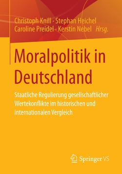 Moralpolitik in Deutschland von Heichel,  Stephan, Knill,  Christoph, Nebel,  Kerstin, Preidel,  Caroline
