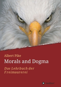 Morals and Dogma – Albert Pike von Pike,  Albert, Schulz,  Carsten