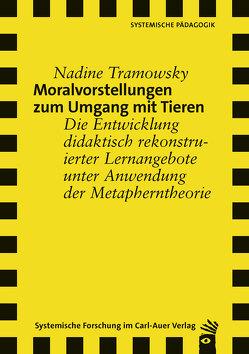 Moralvorstellungen zum Umgang mit Tieren von Tramowsky,  Nadine