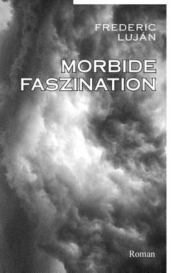 Morbide Faszination von Lujan,  Frederic