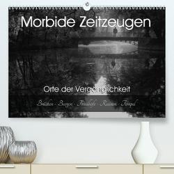 Morbide Zeitzeugen – Orte der Vergänglichkeit (Premium, hochwertiger DIN A2 Wandkalender 2021, Kunstdruck in Hochglanz) von Felber / Foto Augenblicke,  Monika