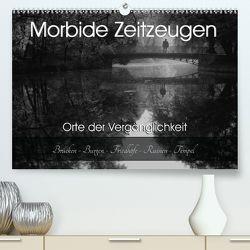 Morbide Zeitzeugen – Orte der Vergänglichkeit (Premium, hochwertiger DIN A2 Wandkalender 2020, Kunstdruck in Hochglanz) von Felber / Foto Augenblicke,  Monika