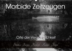 Morbide Zeitzeugen – Orte der Vergänglichkeit (Wandkalender 2018 DIN A2 quer) von Felber / Foto Augenblicke,  Monika