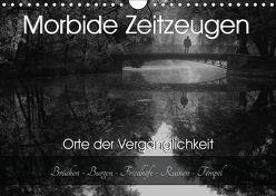 Morbide Zeitzeugen – Orte der Vergänglichkeit (Wandkalender 2019 DIN A4 quer) von Felber / Foto Augenblicke,  Monika