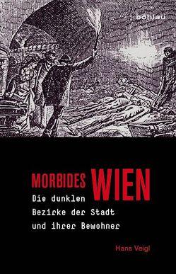 Morbides Wien von Veigl,  Hans