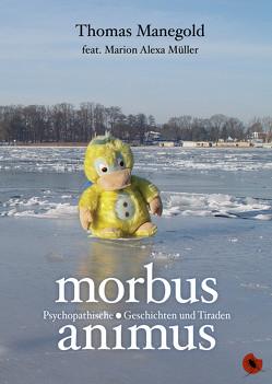 Morbus Animus von Manegold,  Thomas, Müller,  Marion Alexa