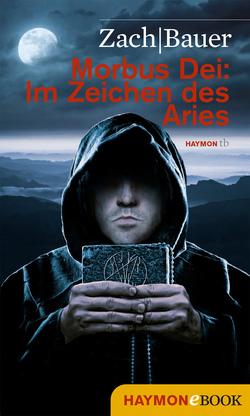 Morbus Dei: Im Zeichen des Aries von Bauer,  Matthias, Zach,  Bastian