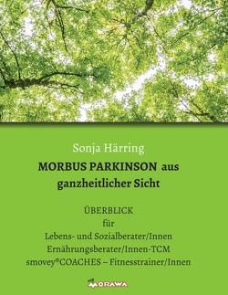 MORBUS PARKINSON aus ganzheitlicher Sicht von Härring,  Sonja
