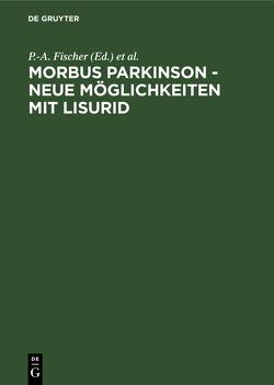 Morbus Parkinson – neue Möglichkeiten mit Lisurid von Fischer,  P.-A., Frieling,  B.