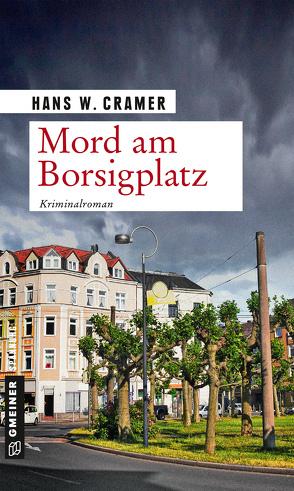 Mord am Borsigplatz von Cramer,  Hans W.