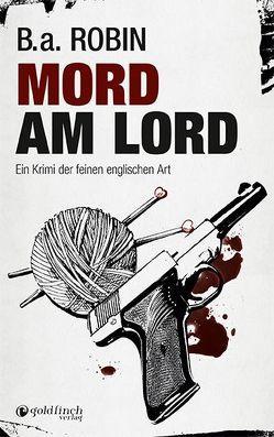 Mord am Lord von Robin,  B. a.