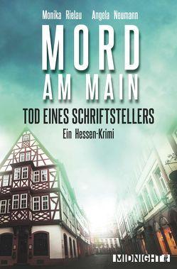 Mord am Main – Tod eines Schriftstellers von Neumann,  Angela, Rielau,  Monika
