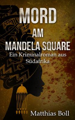Mord am Mandela Square von Boll,  Matthias