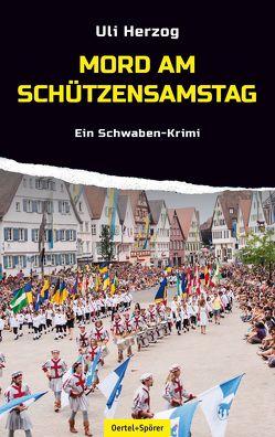 Mord am Schützensamstag von Herzog,  Uli