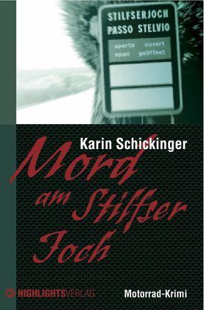 Mord am Stilfser Joch von Schickinger,  Karin