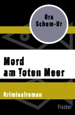 Mord am Toten Meer von Pressler,  Mirjam, Schem-Ur,  Ora