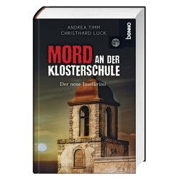 Mord an der Klosterschule von Lück,  Christhard, Timm,  Andrea