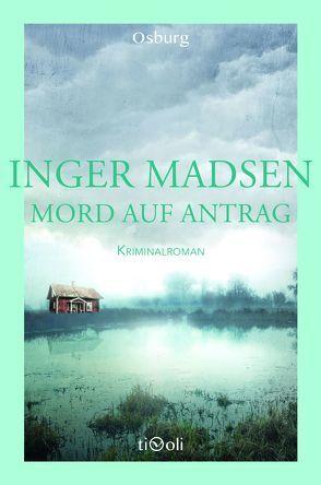 Mord auf Antrag von Kirsten Krause, Madsen,  Inger