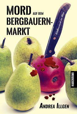 Mord auf dem Bergbauernmarkt von Illgen,  Andrea