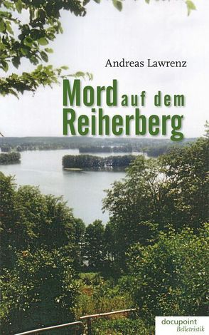 Mord auf dem Reiherberg von Lawrenz,  Andreas