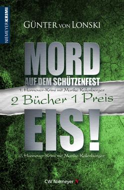 Mord auf dem Schützenfest & Eis! von von Lonski,  Günter