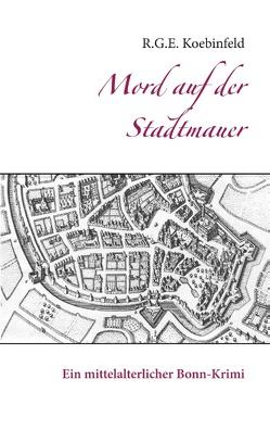 Mord auf der Stadtmauer von Koebinfeld,  R.G.E.