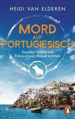 Mord auf Portugiesisch von Elderen,  Heidi van