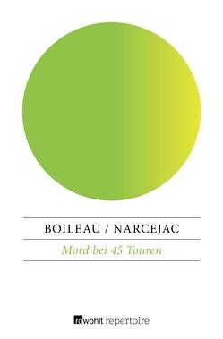 Mord bei 45 Touren von Boileau,  Pierre, Narcejac,  Thomas, Nehring,  Joachim
