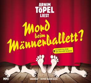 Mord beim Männerballett? – DAS HÖRBUCH MP3 von Töpel,  Arnim