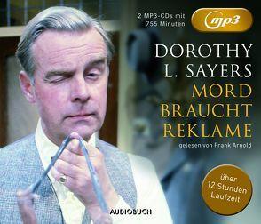 Mord braucht Reklame (MP3-CDs ungekürzt) von Arnold,  Frank, Sayers,  Dorothy Leigh