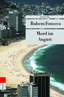 Mord im August von Fonseca,  Rubem, Schweder-Schreiner,  Karin von