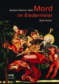 Mord im Biedermeier von Becker-Jàkli,  Barbara