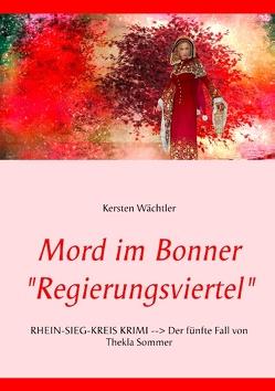 """Mord im Bonner """"Regierungsviertel"""" von Wächtler,  Kersten"""
