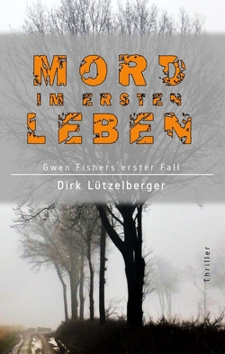 Mord im ersten Leben von Lützelberger,  Dirk