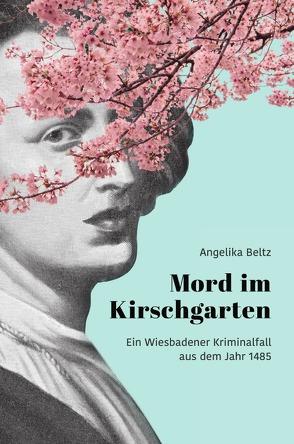 Mord im Kirschgarten von Beltz,  Angelika