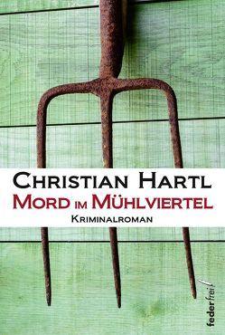 Mord im Mühlviertel von Hartl,  Christian