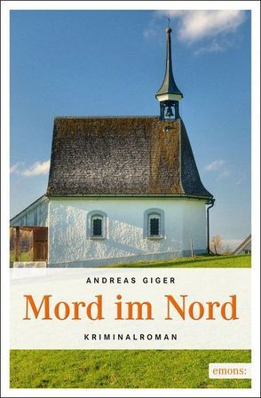Mord im Nord von Giger,  Andreas
