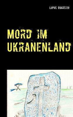 Mord im Ukranenland von Egarezzo,  Lupus